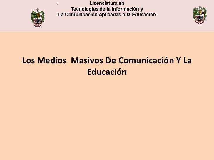 .           Licenciatura en             Tecnologías de la Información y                                  .        La Comun...
