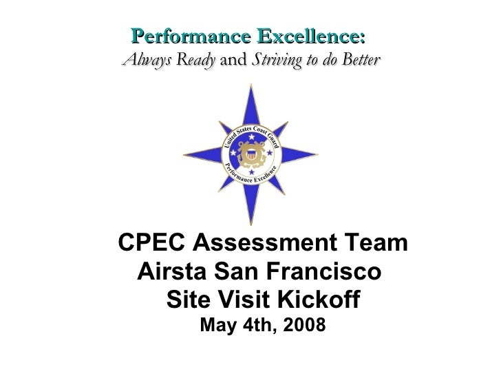 CPEC Assessment Team Airsta San Francisco  Site Visit Kickoff May 4th, 2008 Performance Excellence:  Always Ready  and  St...