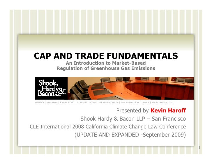 CAP AND TRADE FUNDAMENTALS                      An Introduction to Market-Based                   Regulation of Greenhouse...