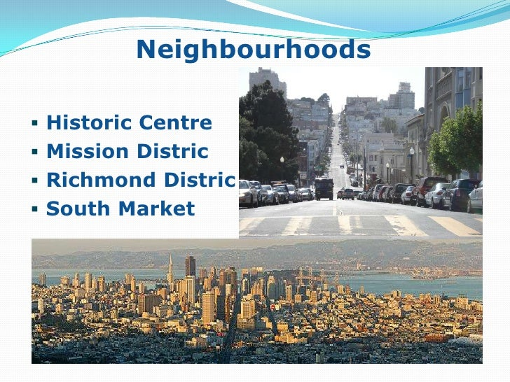 Neighbourhoods<br /><ul><li>Historic Centre