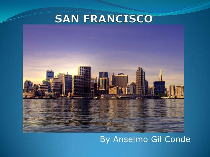 SAN FRANCISCO<br />By Anselmo Gil Conde<br />
