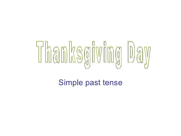 Simple past tense Thanksgiving Day