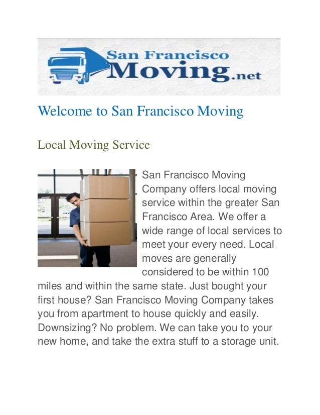 Welcome to San Francisco Moving Local Moving Service San Francisco Moving Company offers local moving service within the g...