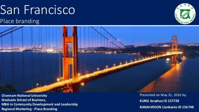 San Francisco Place branding Chonnam National University Graduate School of Business, MBA in Community Development and Lea...