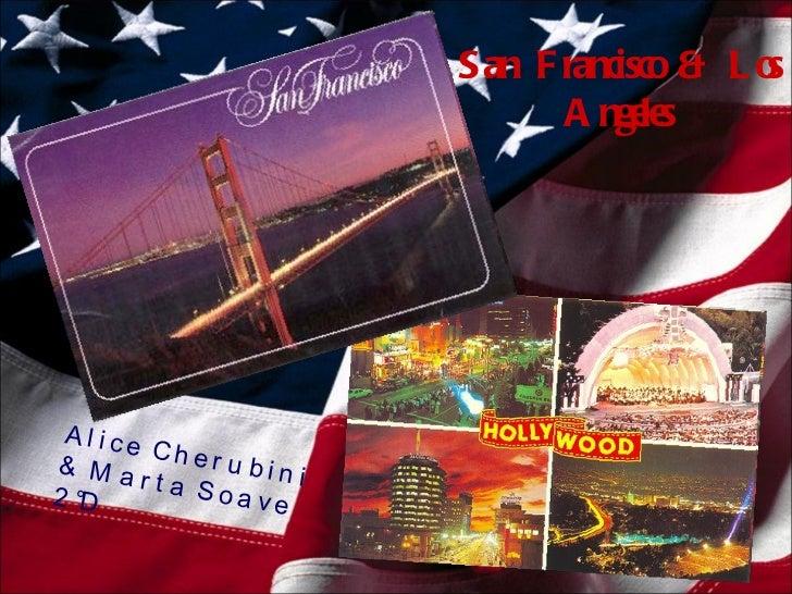 San Francisco & Los Angeles Alice Cherubini & Marta Soave 2°D