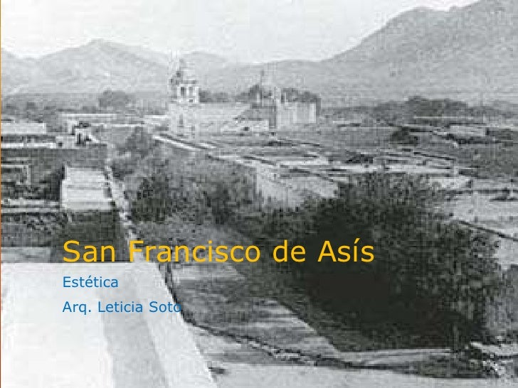 San Francisco de AsísEstéticaArq. Leticia Soto