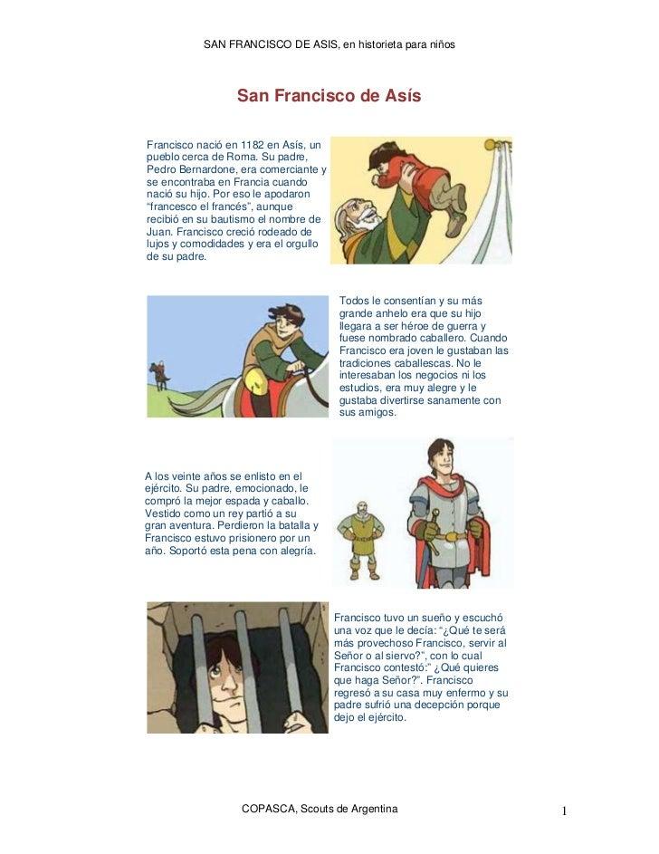 SAN FRANCISCO DE ASIS, en historieta para niños                   San Francisco de AsísFrancisco nació en 1182 en Asís, un...