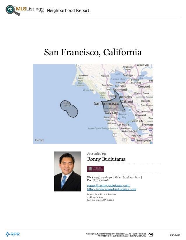 Neighborhood ReportSan Francisco, California                 Presented by                 Ronny Budiutama                 ...