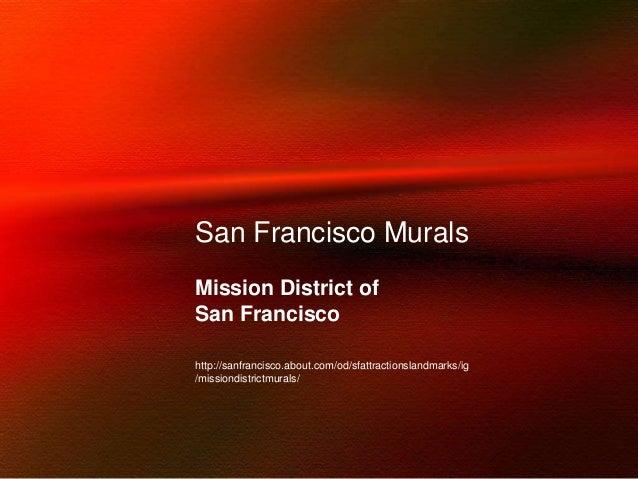 San Francisco Murals Mission District of San Francisco http://sanfrancisco.about.com/od/sfattractionslandmarks/ig /mission...