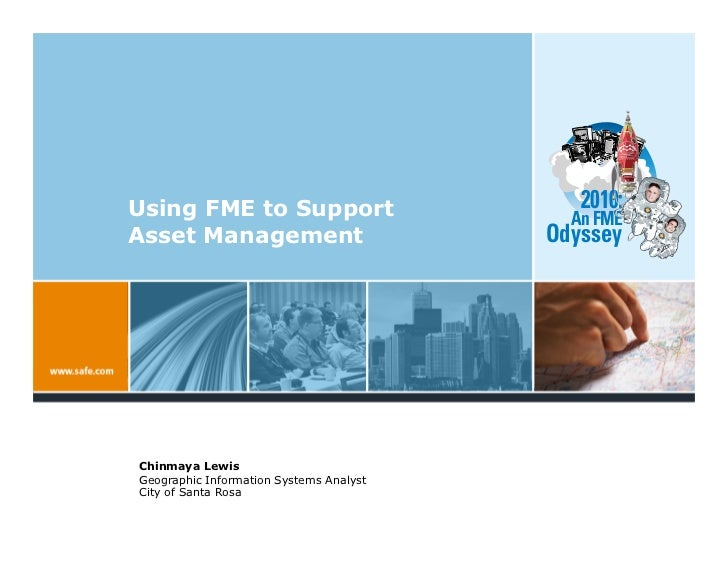 Using FME to Support                        2010:                                            An FME Asset Management      ...