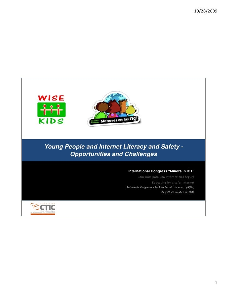 10/28/2009     Young People and Internet Literacy and Safety -        Opportunities and Challenges                        ...