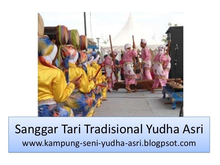 Sanggar Tari Tradisional Yudha Asri www.kampung-seni-yudha-asri.blogpsot.com