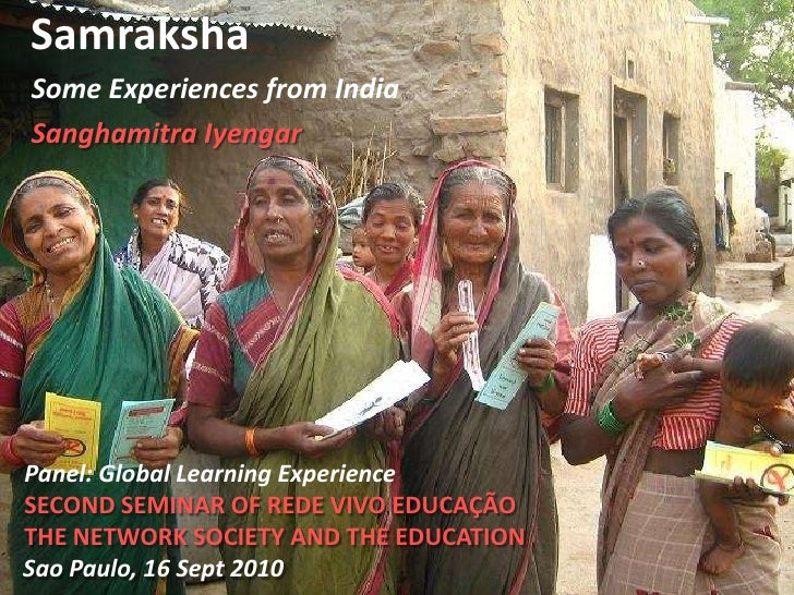 Samraksha<br />Some Experiences from India<br />SanghamitraIyengar<br />Panel: Global Learning Experience<br />SECOND SEMI...
