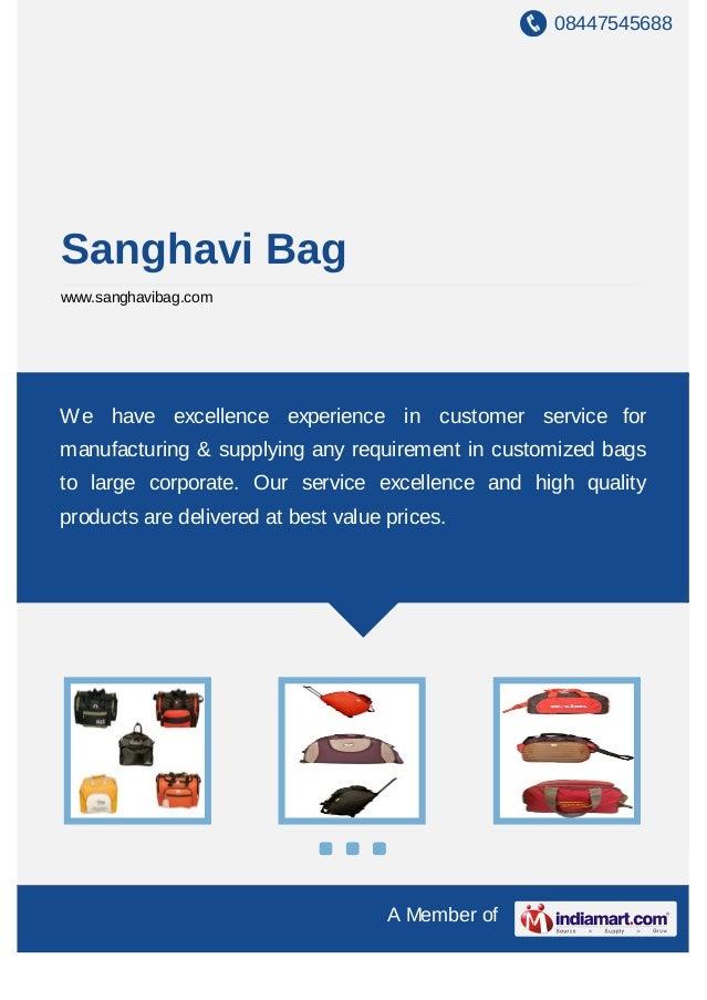 08447545688 A Member of Sanghavi Bag www.sanghavibag.com We have excellence experience in customer service for manufacturi...