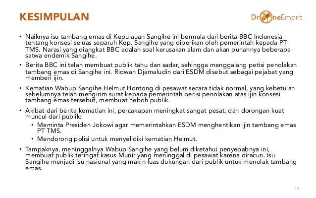 KESIMPULAN • Naiknya isu tambang emas di Kepulauan Sangihe ini bermula dari berita BBC Indonesia tentang konsesi seluas se...