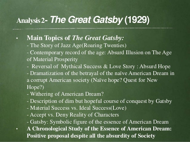 the illusion of the american dream as emphasized by the characters in the great gatsby Adaptation of the great gatsby by f scott fitzgerald, the director uses several visual techniques to emphasize and heighten the illusion of the american dream these visual techniques include: framing, color, lighting & space.