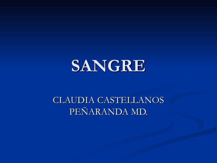 SANGRE CLAUDIA CASTELLANOS PEÑARANDA MD.