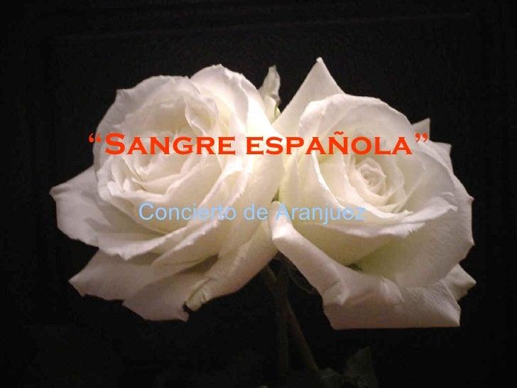 """"""" Sangre española"""" Concierto de Aranjuez"""