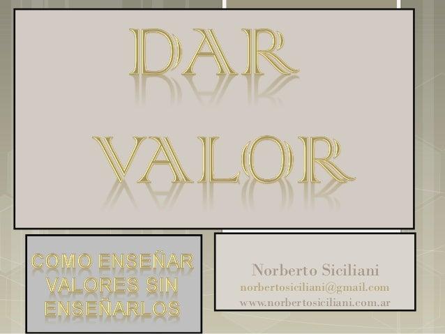 Norberto Siciliani  norbertosiciliani@gmail.com www.norbertosiciliani.com.ar