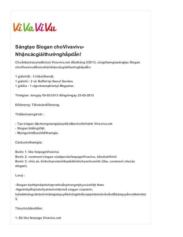 Sángtạo Slogan choVivavivu-Nhậncácgiảithưởnghấpdẫn!Chuẩnbịchosựrađờicủa Vivavivu.net đầutháng 3/2013, cùngthamgiasángtạo S...