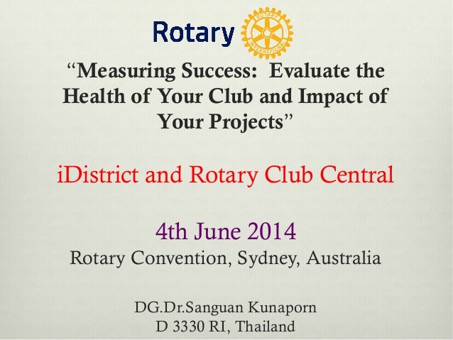 """Measuring Success:  Evaluate the Health of Your Club and Impact of Your Projects"" iDistrict and Rotary Club Central 4th J..."