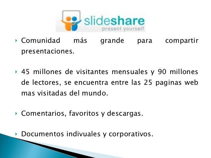 <ul><li>Comunidad más grande para compartir presentaciones. </li></ul><ul><li>45 millones de visitantes mensuales y 90 mil...