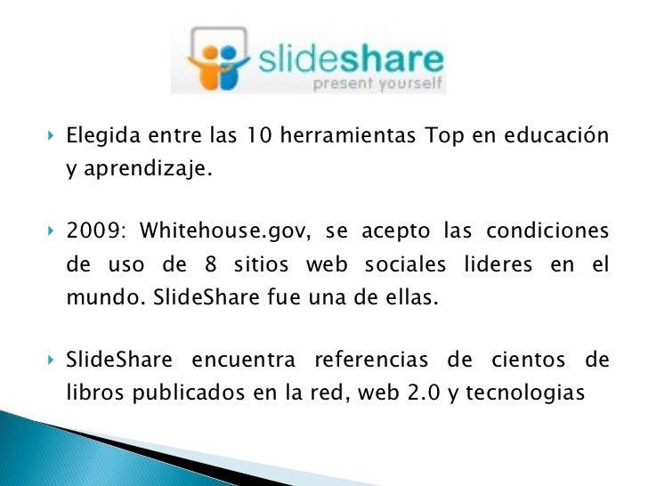 <ul><li>Elegida entre las 10 herramientas Top en educación y aprendizaje. </li></ul><ul><li>2009: Whitehouse.gov, se acept...