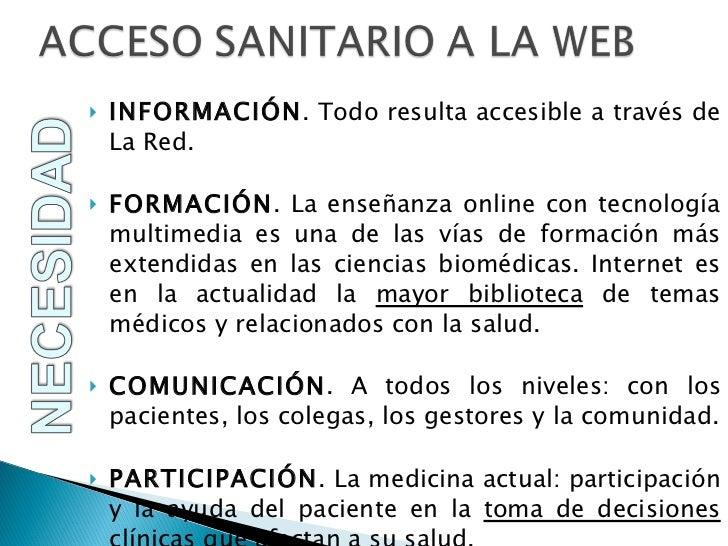 <ul><li>INFORMACIÓN . Todo resulta accesible a través de La Red. </li></ul><ul><li>FORMACIÓN . La enseñanza online con tec...