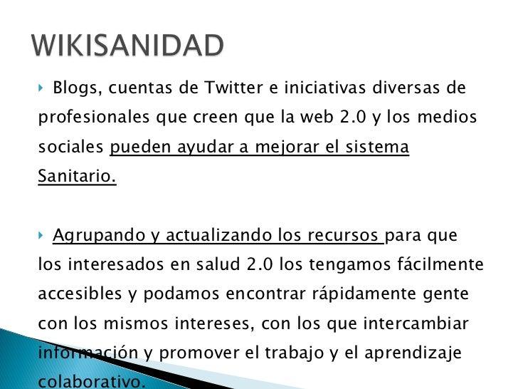 <ul><li>Blogs, cuentas de Twitter e iniciativas diversas de </li></ul><ul><li>profesionales que creen que la web 2.0 y los...