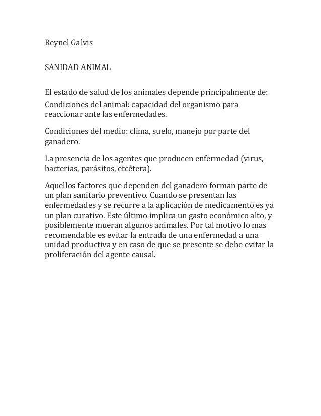 Reynel Galvis SANIDAD ANIMAL El estado de salud de los animales depende principalmente de: Condiciones del animal: capacid...