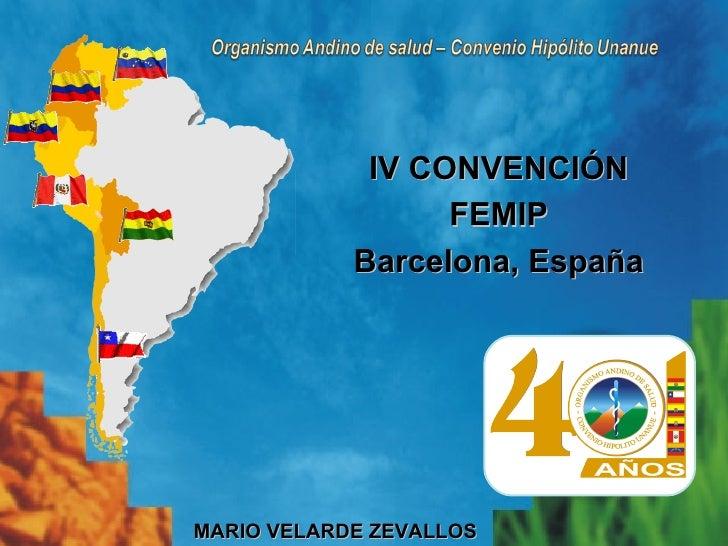 IV CONVENCIÓN                  FEMIP            Barcelona, EspañaMARIO VELARDE ZEVALLOS