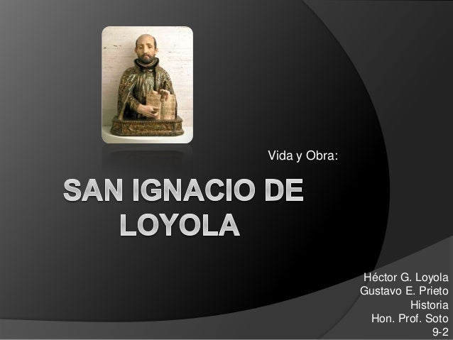 Vida y Obra: Héctor G. Loyola Gustavo E. Prieto Historia Hon. Prof. Soto 9-2