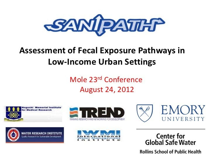 Assessment of Fecal Exposure Pathways in      Low-Income Urban Settings            Mole 23rd Conference              Augus...