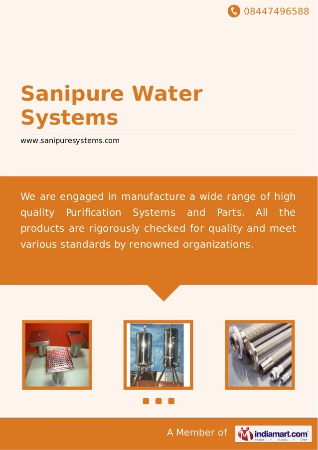 08447496588 A Member of Sanipure Water Systems www.sanipuresystems.com We are engaged in manufacture a wide range of high ...