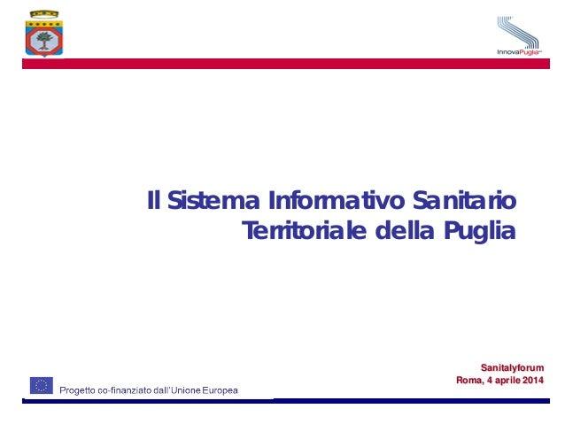 Il Sistema Informativo Sanitario Territoriale della Puglia Sanitalyforum Roma, 4 aprile 2014