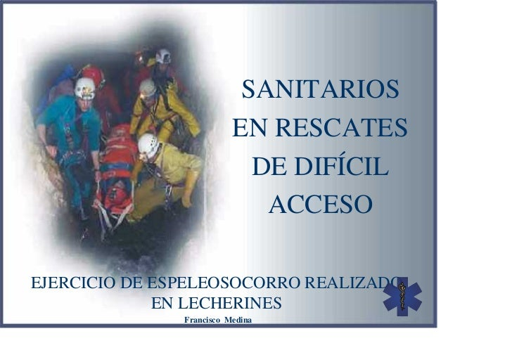 SANITARIOS                          EN RESCATES                            DE DIFÍCIL                             ACCESOEJ...
