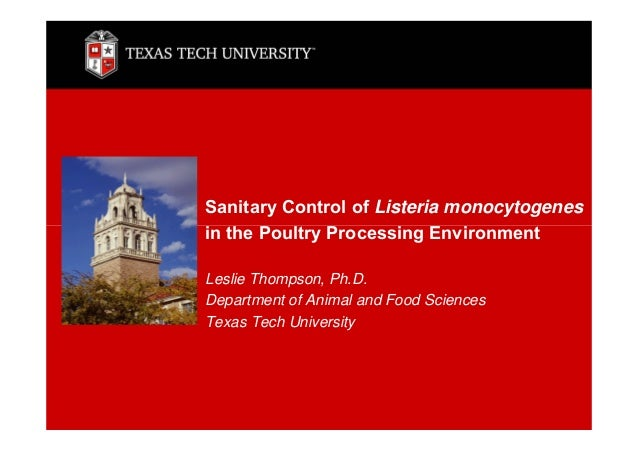 Sanitary Control of Listeria monocytogenes in the Poultry Processing Environment Leslie Thompson, Ph.D. Department of Anim...