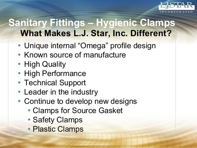 """Sanitary Fittings – Hygienic Clamps  What Makes L.J. Star, Inc. Different?  • Unique internal """"Omega"""" profile design  • Kn..."""