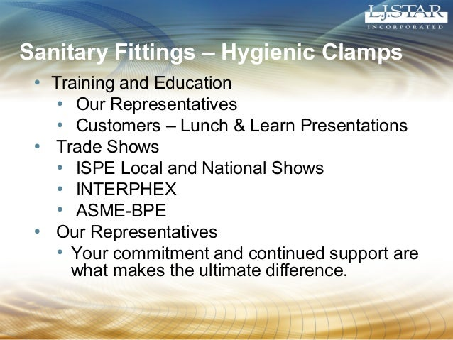 Sanitary Fittings – Hygienic Clamps  • Training and Education  • Our Representatives  • Customers – Lunch & Learn Presenta...