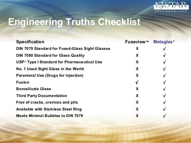 Engineering Truths Checklist  Specification Fuseview™ Metaglas®  DIN 7079 Standard for Fused-Glass Sight Glasses X Ö  DIN ...