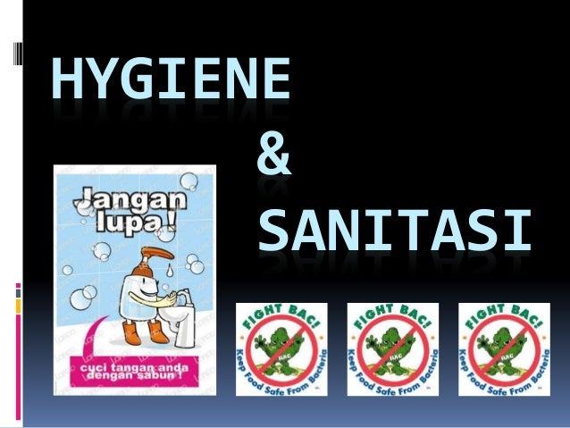 HYGIENE  &  SANITASI
