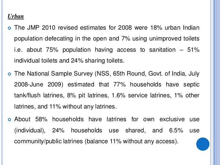    About 30 million urban residents (base population from Census 2001) were without    access to toilets, and another 7 m...