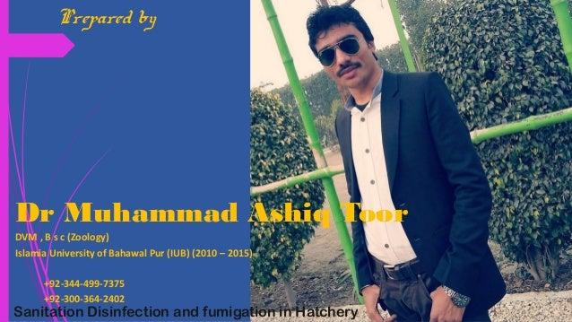 Prepared by Dr Muhammad Ashiq Toor DVM , B s c (Zoology) Islamia University of Bahawal Pur (IUB) (2010 – 2015) +92-344-499...