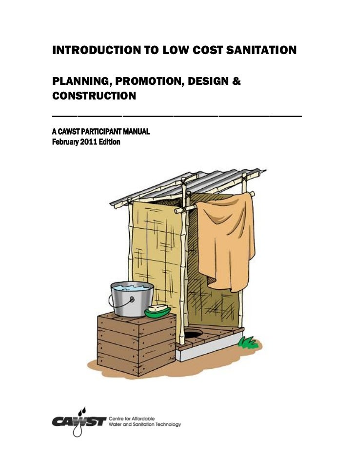 INTRODUCTION TO LOW COST SANITATIONPLANNING, PROMOTION, DESIGN &CONSTRUCTION_______________________________________A CAWST...