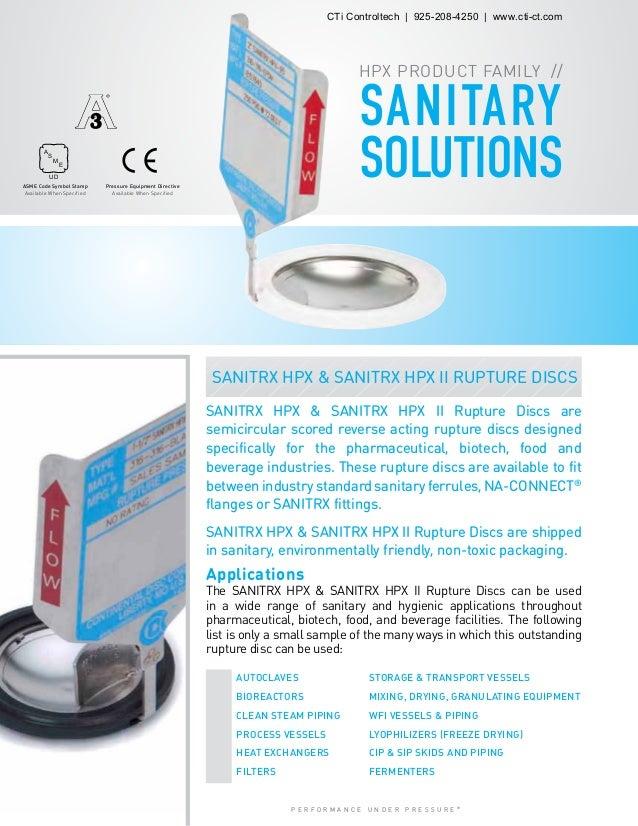 P E R F O R M A N C E U N D E R P R E S S U R E ® 8 SANITARY SOLUTIONS SANITRX HPX & SANITRX HPX II Rupture Discs are semi...