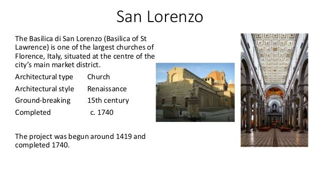 San Lorenzo The Basilica di San Lorenzo (Basilica of St Lawrence) is one of the largest churches of Florence, Italy, situa...