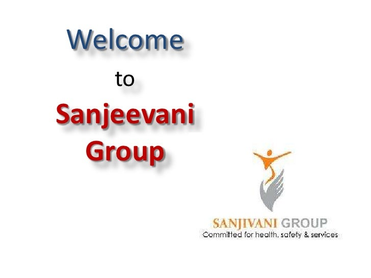 Welcome<br />to<br />SanjeevaniGroup<br />