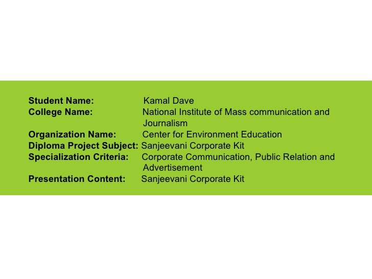 Student Name:  Kamal Dave College Name:   National Institute of Mass communication and  Journalism  Organization Name:  Ce...