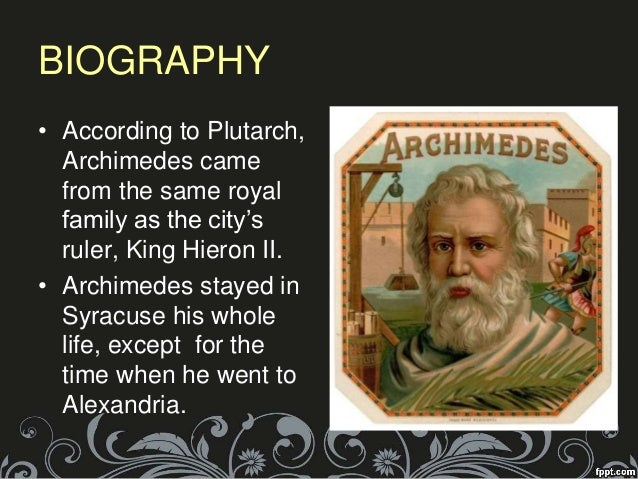 a short biography of mathematician archimedes The great mathematician archimedes,  archimedes and the roman imagination forms a useful addition to our  in the ancient world is nothing short of a.