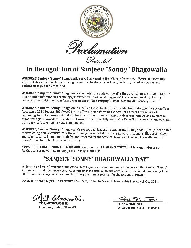 """gLs In Recognition of Sanjeev """"Sonny"""" Bhagowalia WHEREAS, Sanjeev """"Sonny"""" Bhagowalia served as Hawai'i's first Chief Infor..."""
